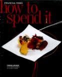 FINANCIAL TIMES HOW TO SPEND IT - MAY 2009
